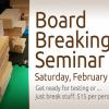 Board Breaking in February